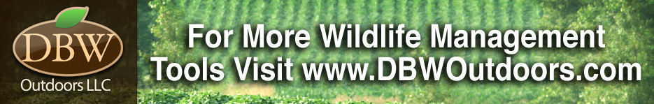 For More Wildlife Management Tools Visit DBW Outdoors